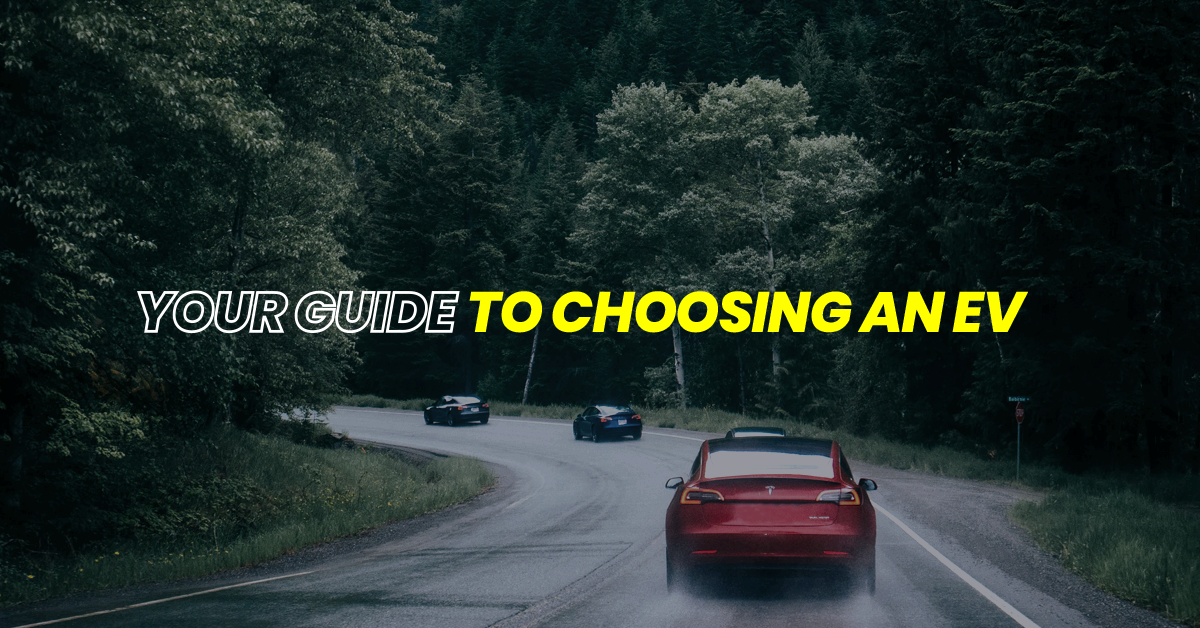 Your Guide to Choosing an EV