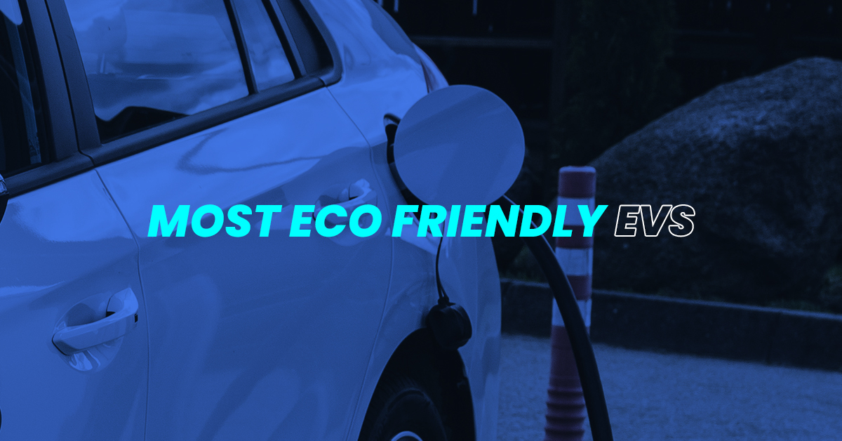 The most eco-friendly EVs on the market