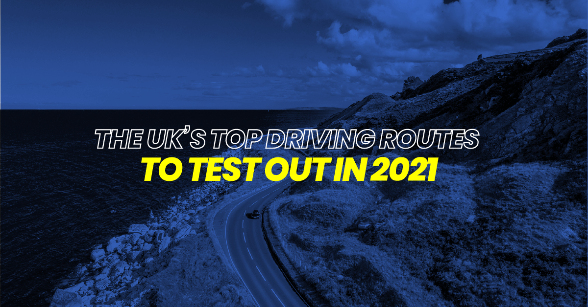 The UK's top driving routes to test out in 2021
