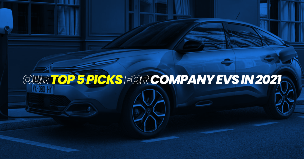 Top 5 picks for company EVs in 2021